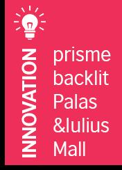 Prisme backlit Palas & Iulius Mall